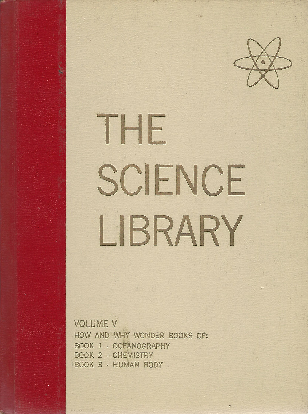 Science Library; Volume  V   The How and Why Wonder Books  Written by Felix Sutton  (1964)