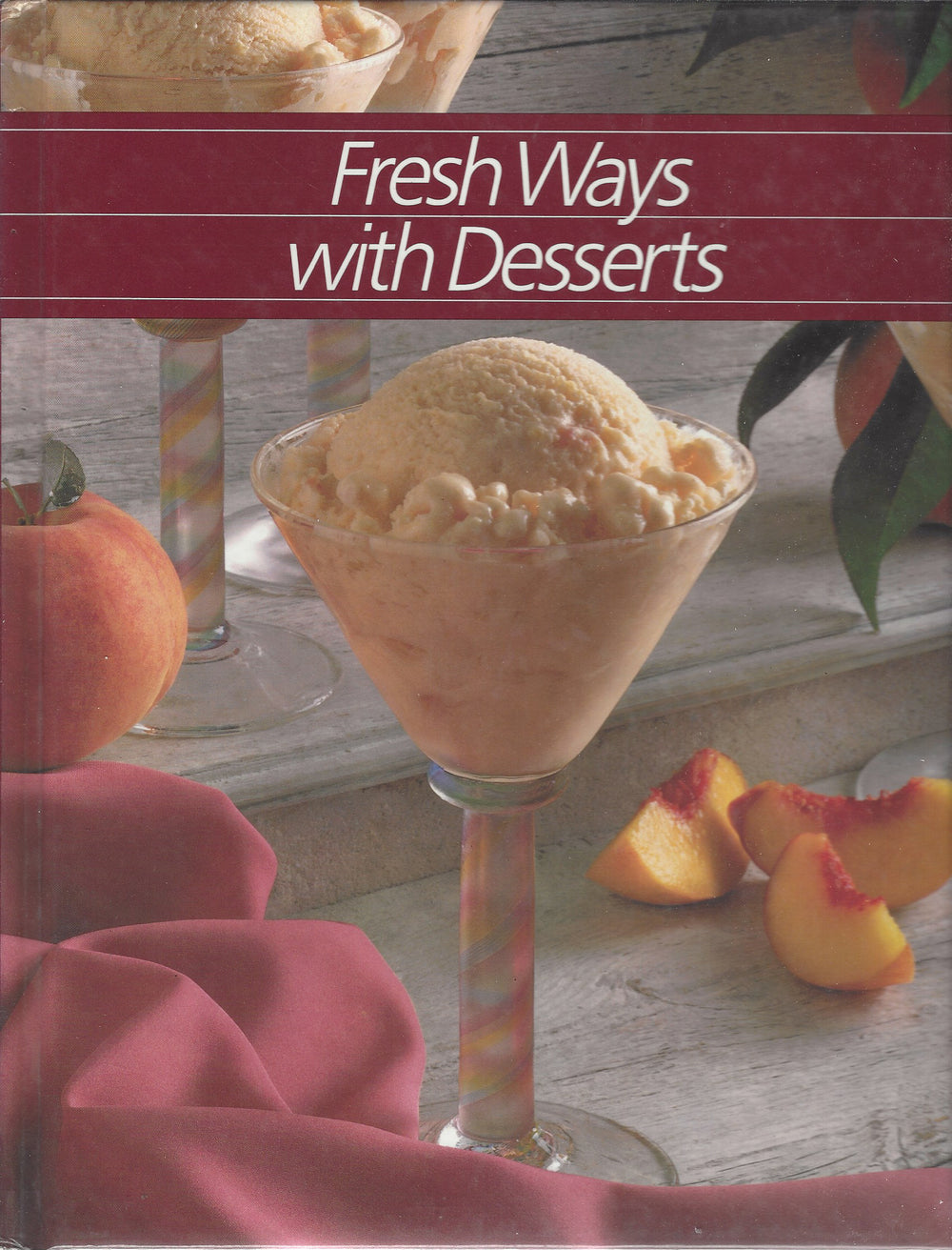 TIME-LIFE: Healthy Home Cooking; Fresh Ways with Deserts (1986)