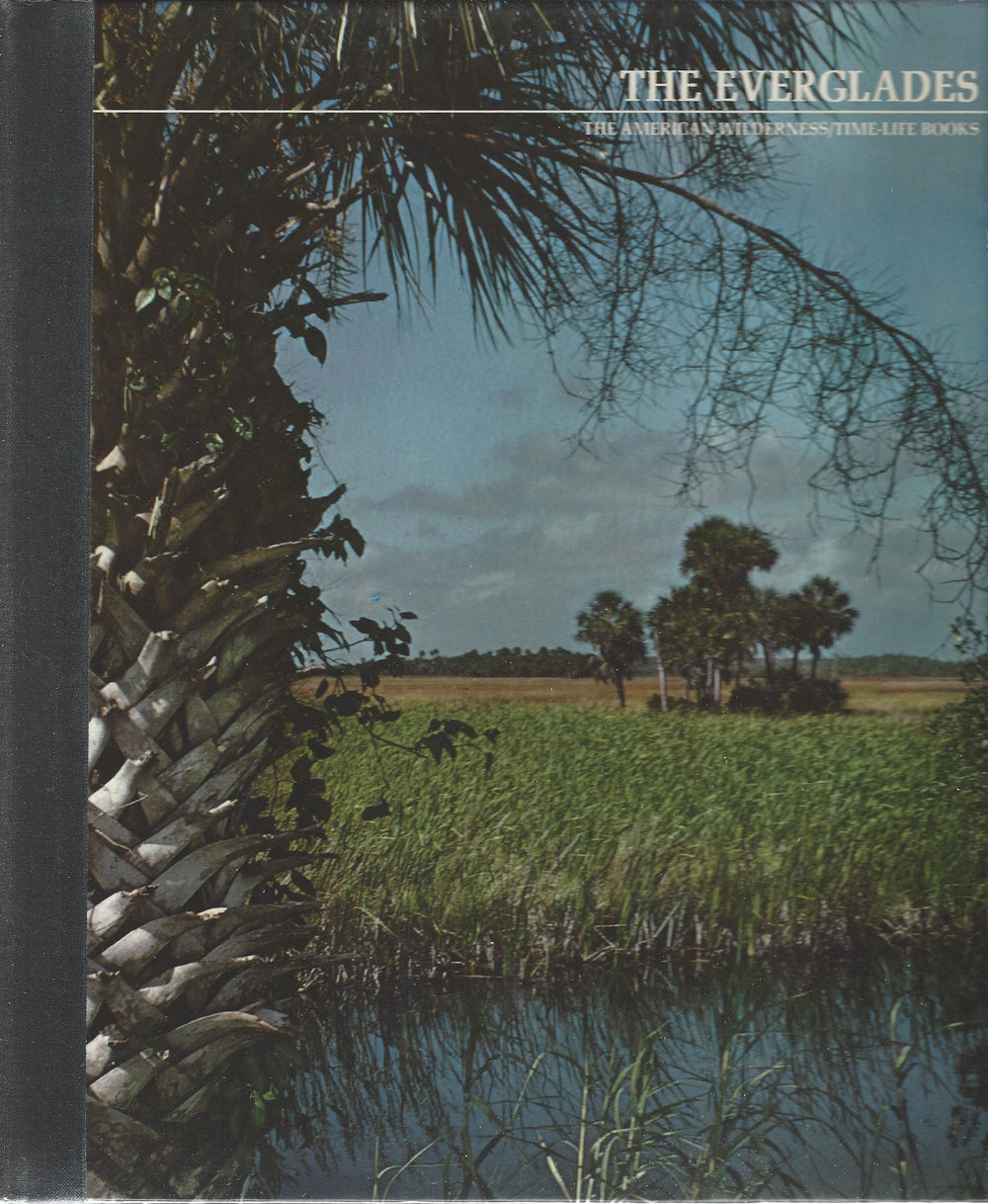 TIME-LIFE: The American Wilderness;  The Everglades by Archie Carr  (1973)