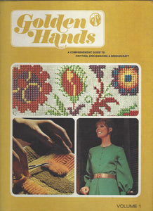 Golden Hands:  A Comprehensive Guide to Knitting, Dressmaking and Needlecraft;  Volume 1  Beverly Hilton (1973)