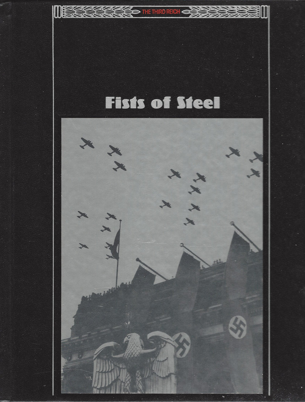 Time Life;  The Third Reich:  Fists of Steel   (1988)