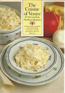 The Cuisine of Venice  & Surrounding Northern Regions  by Hedy Giusti-Lanham and Andrea Dodi  (1978)