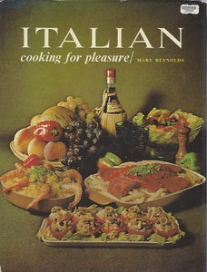 Italian Cooking For Pleasure by Mary Reynolds    Hardcover  (1969)