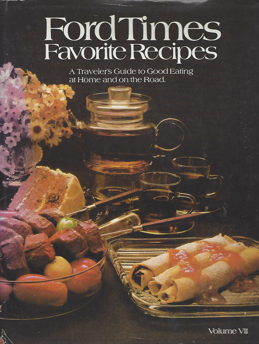 Ford Times Favorite Recipes   Volume VII    Hardcover (1979)  First Printing