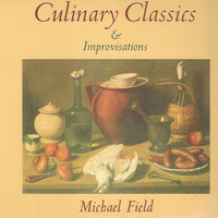 Culinary Classics and Improvisations  by Micheal Field   Softcover (1983)