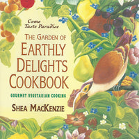 The Garden of Earthly Delights Cookbook  (Gourmet Vegetarian Cooking)  by Shea MacKenzie   Softcover (1993)