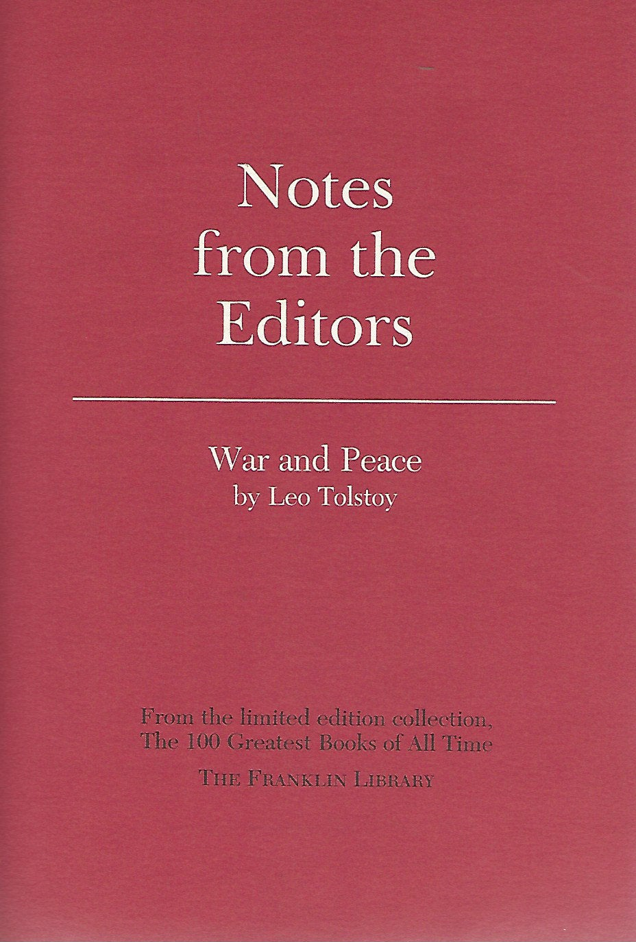 Franklin Library  Notes From the Editors; 100 Greatest Books; War and Peace by Leo Tolstoy