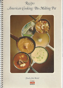 Time-Life Foods of the World: American Cooking; The Melting Pot   (SPIRAL)