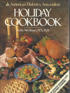 Holiday Cookbook from the American Diabetes Association  by  Better Wedman M.S., R.D.   Hardcover (1986)