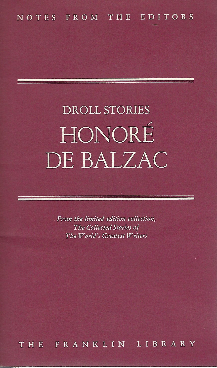 Franklin Library  Notes From the Editors; The Collected Stories of The World's Greatest Writers;  Droll Stories by Honore De Balzac