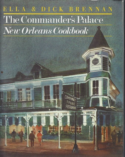 The Commander's Palace: New Orleans Cookbook by Ella Brennan