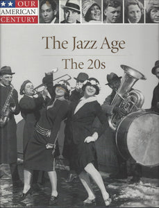 Time-Life: Our American Century-The Age of Jazz-The 20s