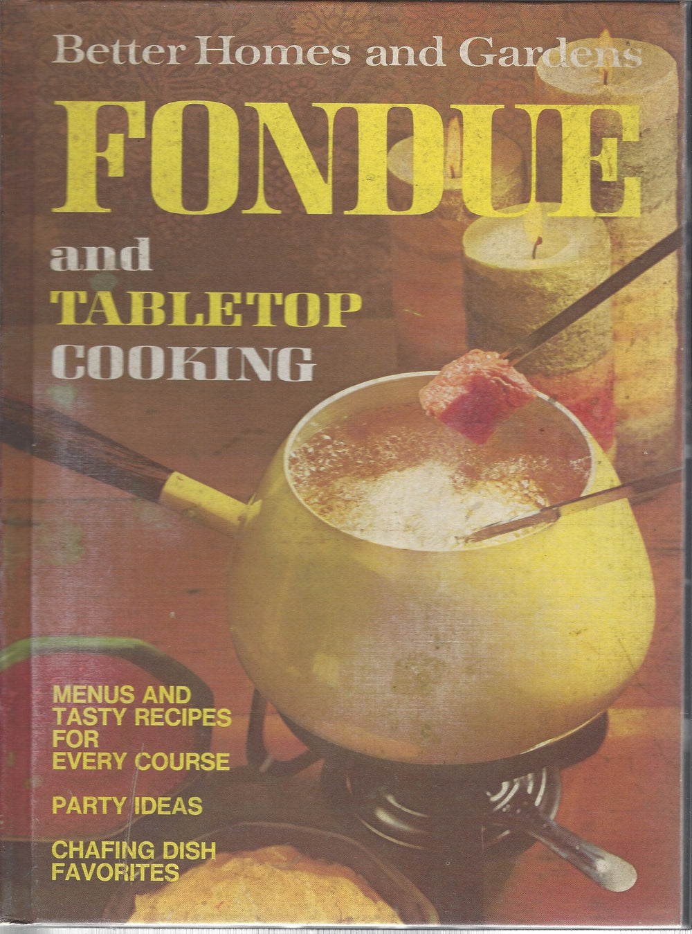 Better Homes and Gardens: Fondue and Table Top Cooking Cook Book (Hardcover)