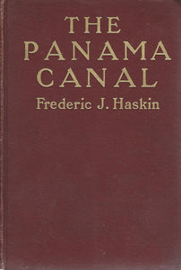 The Panama Canal by Federic J. Haskin    (Hardcover)  1913