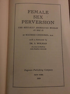 Female Sex Perversion The Sexually Aberrated Woman As She Is by Maurice Chideckel (Hardcover) 1938
