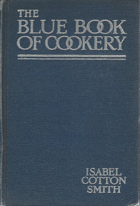 The Blue Book of Cookery by Isabel Cotton Smith    (Hardcover)  1926