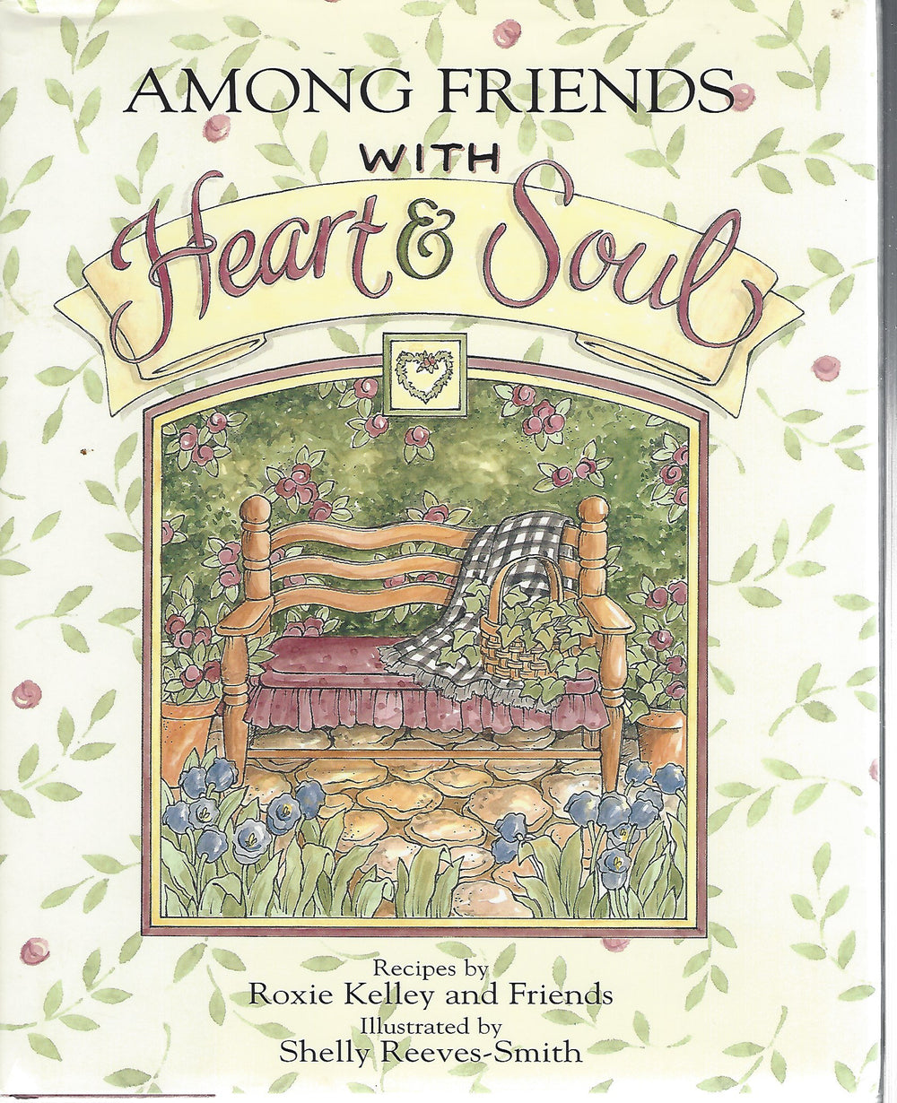 Among Friends with Heart & Soul by Roxie Kelley and Friends   Hardcover 1998