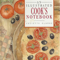An Illustrated Cook's Notebook by Juliette Clark    Hardcover 1992