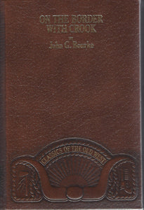 TIME-LIFE: Classics of the Old West-On the Border With Crook by John Bourke (Leather)