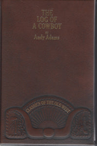 TIME-LIFE: Classics of the Old West-The Log of A Cowboy by Andy Adams (Leather)