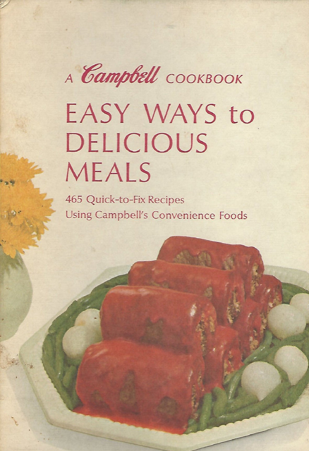A Campbell Cookbook-Easy Ways to Delicious Meals 1970