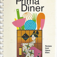 The Prima Diner;  Recipes from Opera Stars (Spiral) Second Edition 1984
