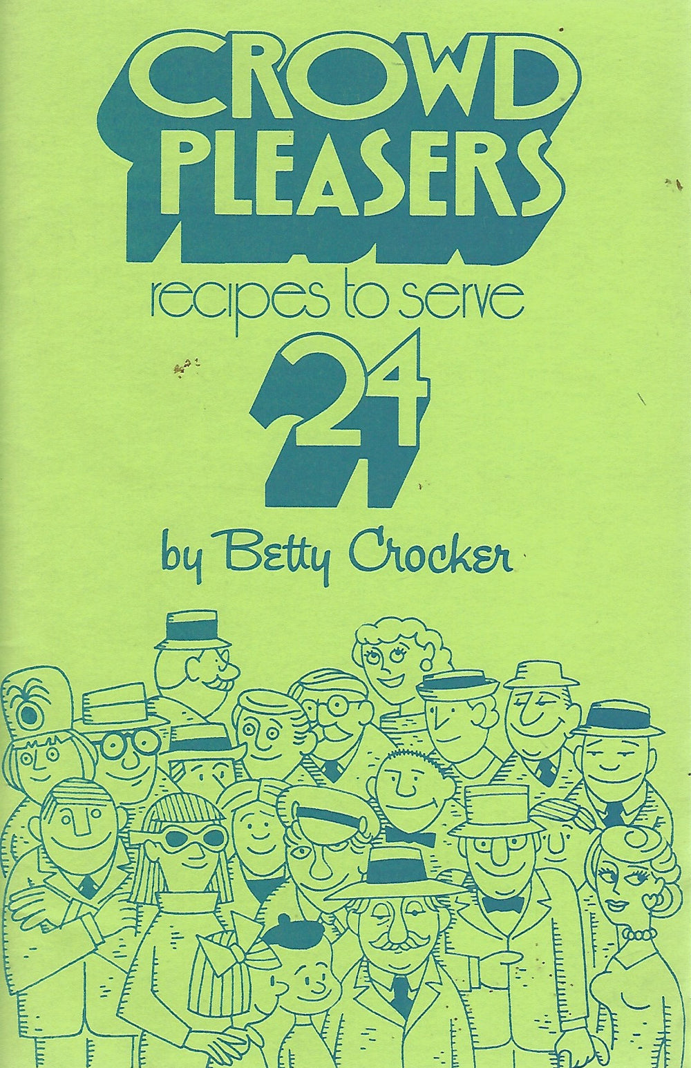 Crowd Pleasers:  24 Recipes to serve by Betty Crocker (RARE)  (1971)