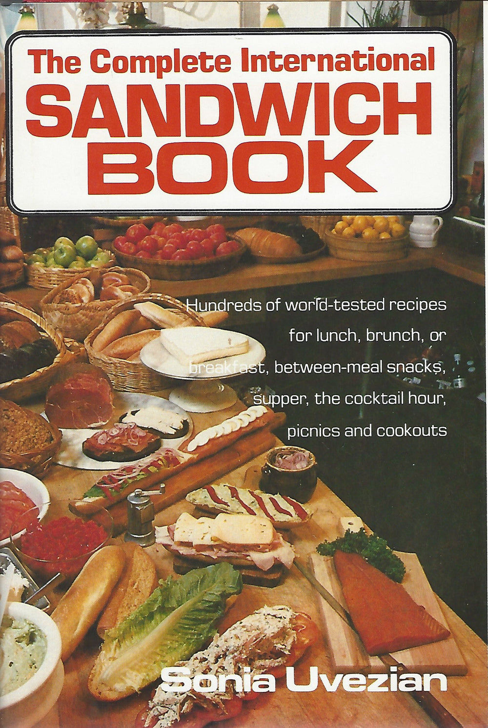 The Complete International Sandwich Book by Sonia Uvenzian Hardcover (1982)