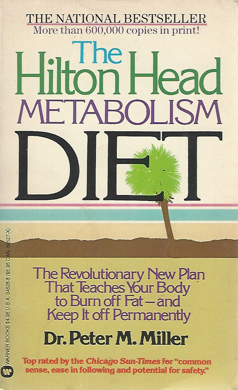 The Hilton Head Metabolism Diet by Dr. Peter M. Miller  (Softcover) 1984