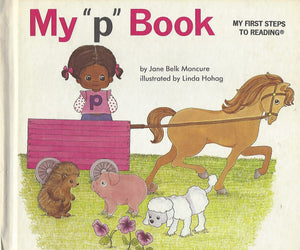 "My ""p"" Book (My First Steps To Reading)  By Jane Belk Moncure (Hardcover) 1991"