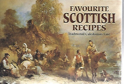 Favourite Scottish Recipes --Traditional Caledonian Fare--Compiled by Johanna Marthie  (Softcover)