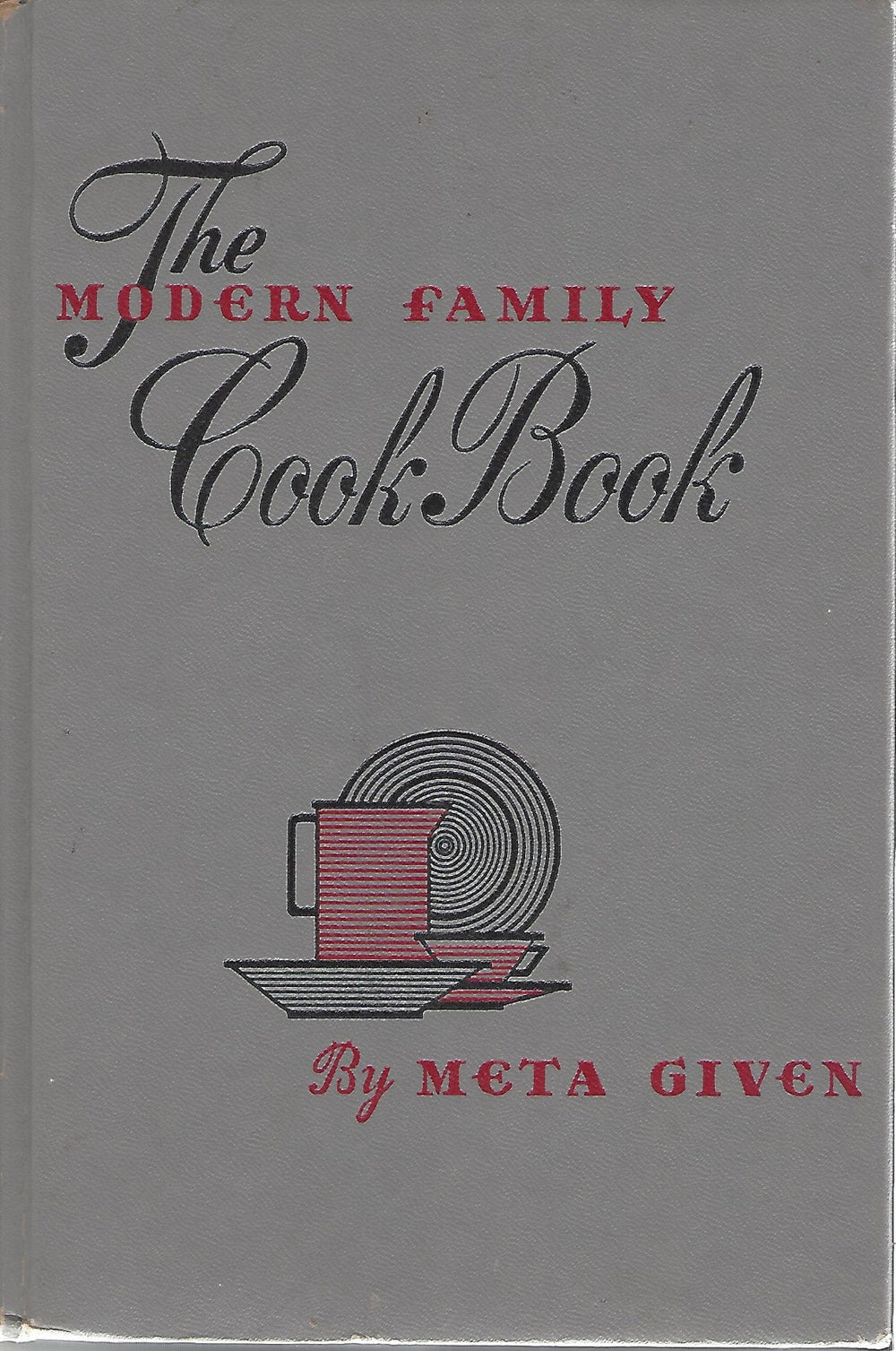 The Modern Family Cookbook by Meta Given  (Hardcover) 1953