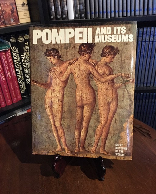 Pompeii and Its Museums : Great Museums of the World  From Newsweek (Hardcover) 1979