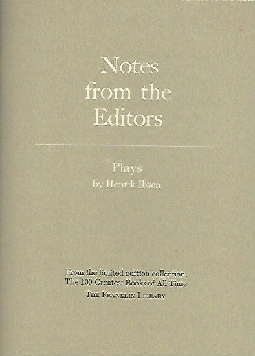 Franklin Library  Notes From the Editors; 100 Greatest Books; Plays by Henrik Ibsen