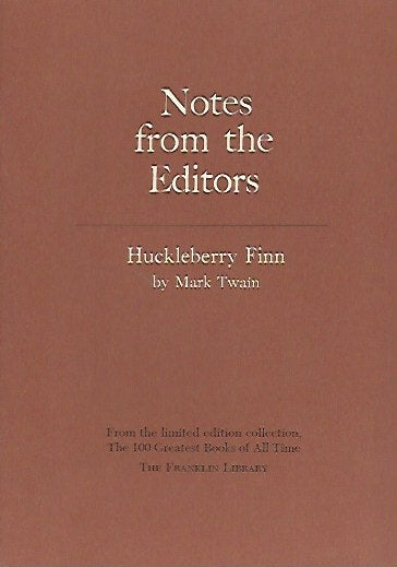 Franklin Library  Notes From the Editors; 100 Greatest Books; Huckleberry Finn by Mark Twain