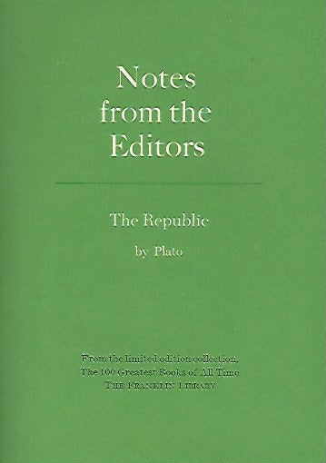 Franklin Library  Notes From the Editors; 100 Greatest Books; The Republic by Plato