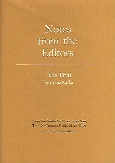Franklin Library  Notes From the Editors; 100 Greatest Books; The Trial by Franz Kafka