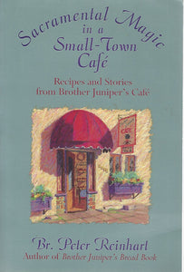 Sacramental Magic in a Small-Town Cafe By Br. Peter Reinhard   (Softcover) 1994
