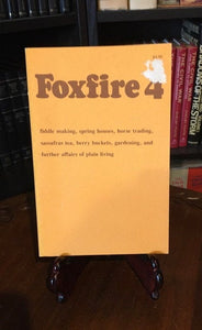 FOXFIRE 4  by Elliot Wigginton (Softcover) 1977