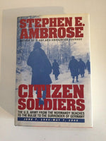 Citizen Soldiers by Stephen E. Ambrose (1997) Hardcover