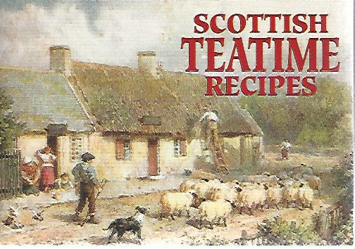Scottish Teatime  Recipes Compiled by Johanna Marthie  (Softcover)