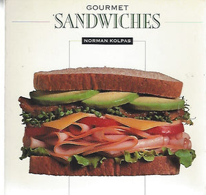 Gourmet Sandwiches by Norman Kolpas  (Softcover) 1993
