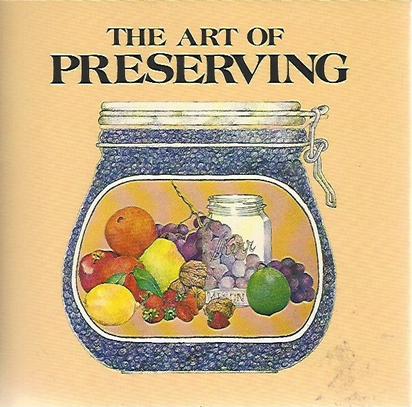 The Art of Preserving  by Jacqueline Wejman (Softcover)   1983
