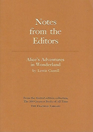 Franklin Library  Notes From the Editors; 100 Greatest Books; Alices Adventures in Wonderland by Lewis Carroll