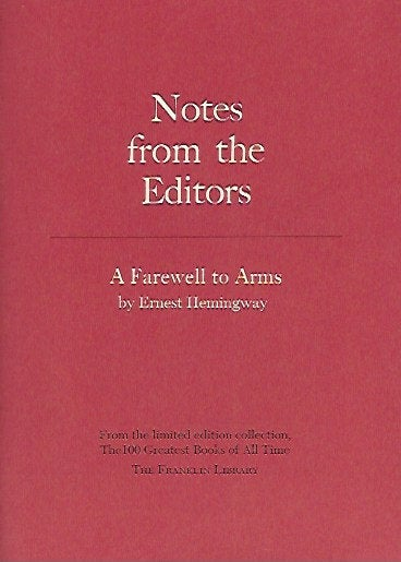 Franklin Library  Notes From the Editors; 100 Greatest Books; A Farewell to Arms by Ernest Hemingway