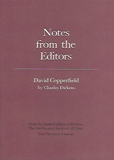 Franklin Library  Notes From the Editors; 100 Greatest Books; David Copperfield by Charles Dickens