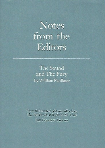 Franklin Library  Notes From the Editors; 100 Greatest Books; The Sound and the Fury by William Faulkner