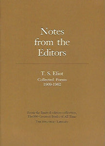 Franklin Library  Notes From the Editors; 100 Greatest Books; T S Eliot Collected Poems 1909-1962