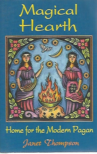 Magical Hearth; Home for the Modern Pagen by Janet Thompson  ( Softcover) 1995