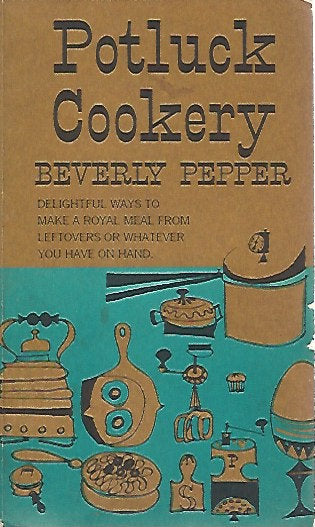 Potluck Cookery by Beverly Pepper  (Softcover) 1955